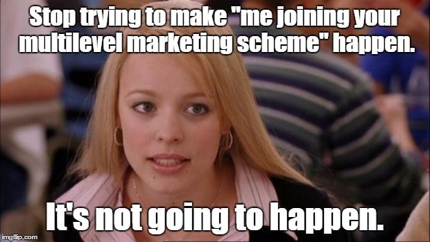 mean girls mlm?w=620 pyramid scheme first world problems